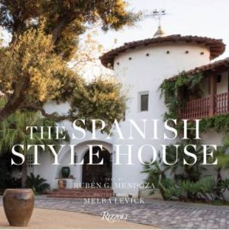 The Spanish Style House by Melba Levick