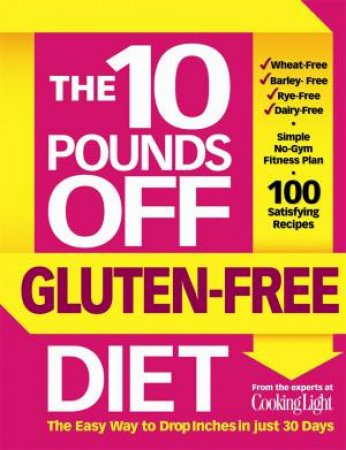 10 Pounds Off: The Gluten-Free Diet by John Hastings