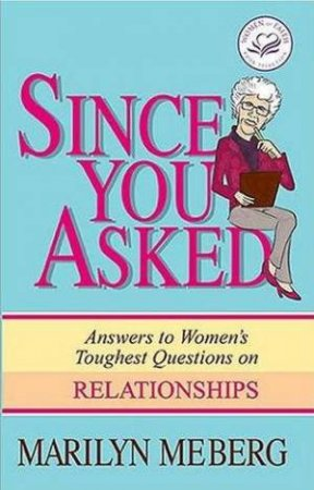 Since You Asked by Marilyn Meberg