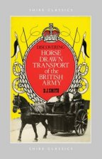 Horse Drawn Transport of the British Army