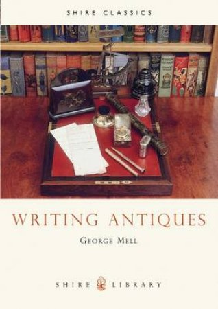 Writing Antiques by George Mell