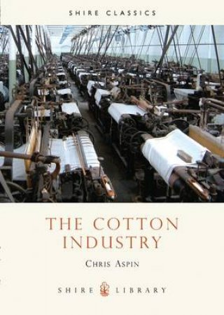 Cotton Industry by Chris Aspin