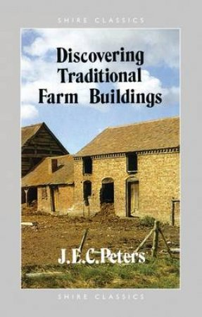 Traditional Farm Buildings by J.E.C. Peters