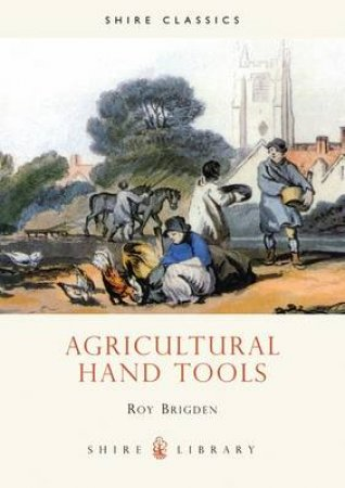 Agricultural Hand Tools by Roy Brigden