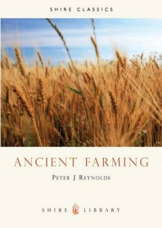 Ancient Farming by Peter J. Reynolds