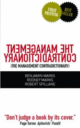 The Management Contradictionary by Benjamin Marks, Rodney Marks & Robert Spillane