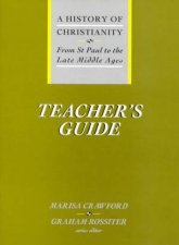 A History Of Christianity From St Paul To The Late Middle Ages  Teachers Guide