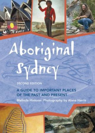 Aboriginal Sydney: A Guide To Important Places Of The Past And Present