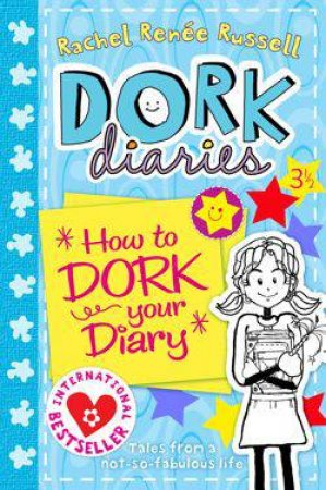 Dork Diaries 3 1/2 : How to Dork Your Diary by Rachel Renee Russell