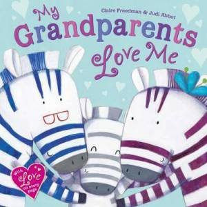 My Grandparents Love Me by Claire Freedman & Judi Abbot