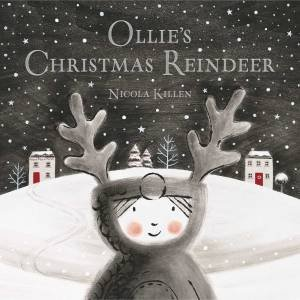 Ollie's Christmas Reindeer by Nicola Killen