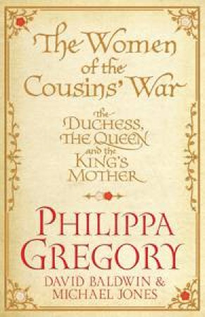 The Women of the Cousins War by Philippa Gregory