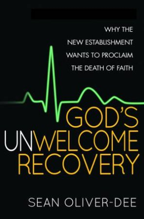 God's Unwelcome Recovery by Sean Oliver-Dee