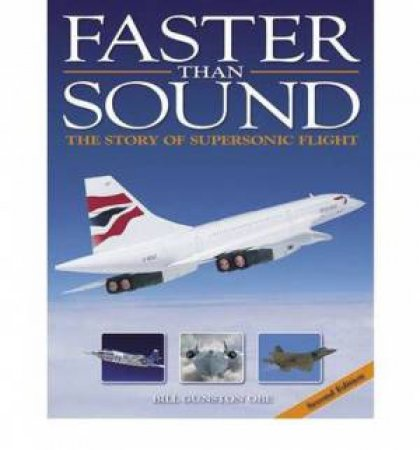 Faster than Sound  by Bill Gunston