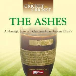 When Cricket Was Cricket: The Ashes