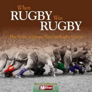 When Rugby Was Rugby