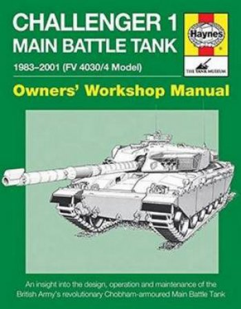 Owners' Workshop Manual: Challenger 1 - Main Battle Tank  by Dick Taylor