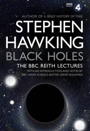 Black Holes: The BBC Reith Lectures by Stephen Hawking