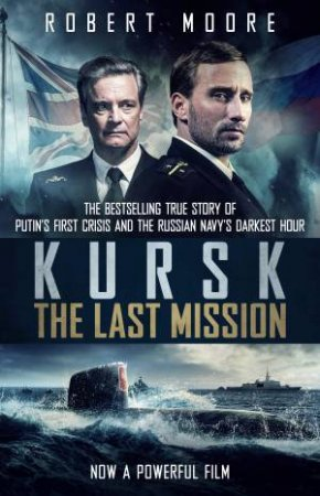 Kursk: A Time To Die by Robert Moore
