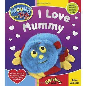 Woolly And Tig: I Love Mummy