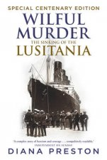 Wilful Murder The Sinking Of The Lusitania   Anniversary Editio