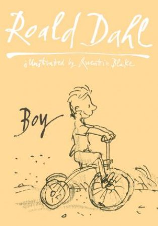 Boy: Tales Of Childhood: Autobiography by Roald Dahl