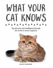 What Does Your Cat Know? by Sally Morgan