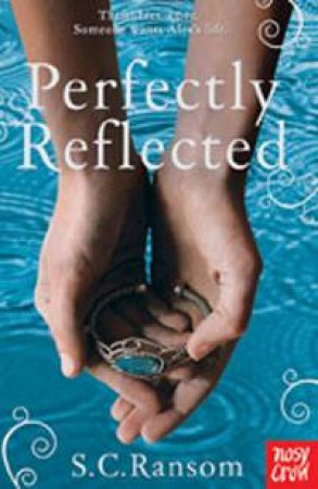 Perfectly Reflected by S.C. Ransom