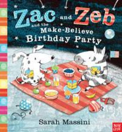 Zac and Zeb and the Make-Believe Birthday Party by Sarah Massini