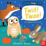 Can You Say It Too? Twit Twoo! by Sebastien Braun