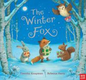 The Winter Fox by Timothy Knapman & Rebecca Harry