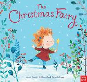 The Christmas Fairy by Anne Booth & Rosalind Beardshaw