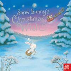 Snow Bunny's Christmas Wish by Rebecca Harry