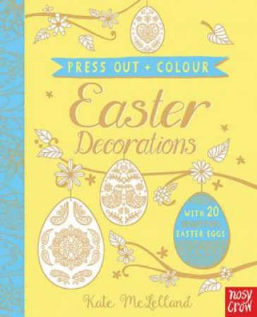 Press Out and Colour: Easter Decorations by Kate McLelland