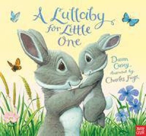 A Lullaby For Little One by Dawn Casey & Charles Fuge