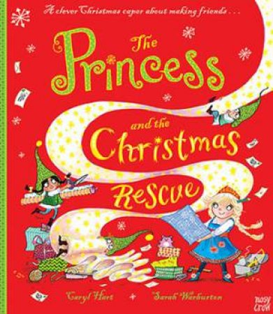 The Princess And The Christmas Rescue by Caryl Hart & Sarah Warburton