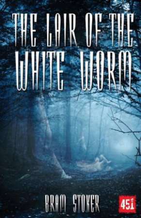 Lair of the White Worm: Gothic Fiction by STOKER BRAM
