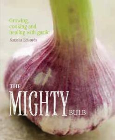 Garlic: The Mighty Bulb
