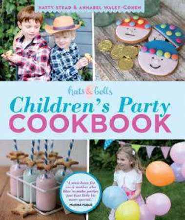 Children's Party Cookbook by Hatty Stead & Annabel Waley-Cohen