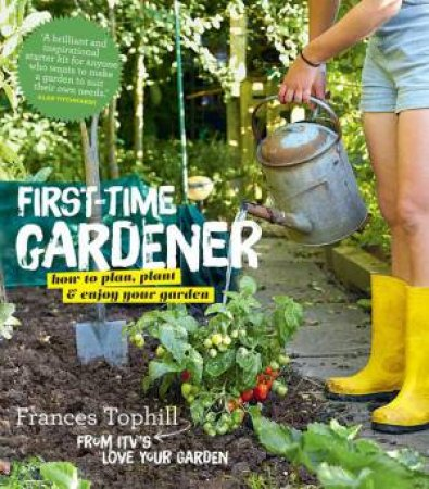 Merveilleux The First Time Gardener By Frances Tophill