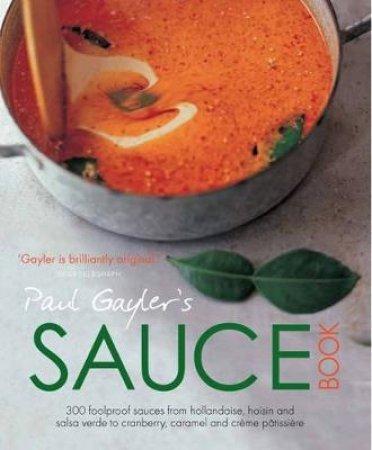 Paul Gayler's Sauce Book by Paul Gayler