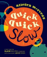 Quick Quick Slow Great Slow Recipes Matched With Superfast Dishes