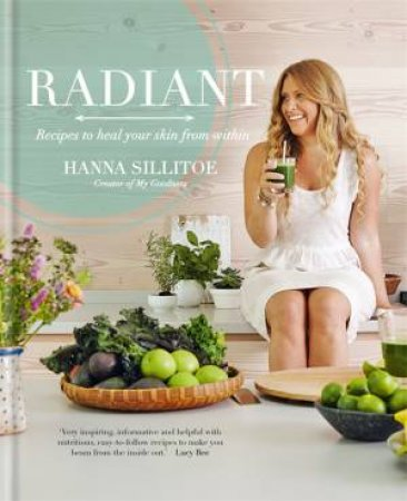 Radiant - Recipes To Heal Your Skin From Within