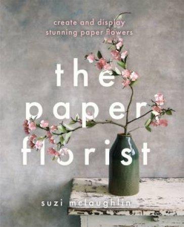 The Paper Florist by Suzi Mclaughlin
