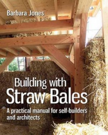 Building with Straw Bales by Jones Barbara