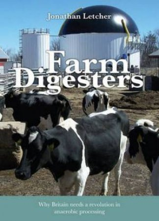 Farm Digesters by Jonathan Letcher