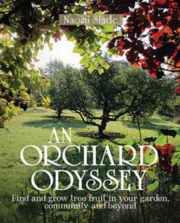 An Orchard Odyssey by Naomi Slade