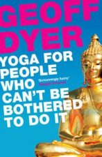 Yoga for People Who Cant Be Bothered to Do It