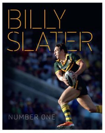 Billy Slater: Number One by Billy Slater