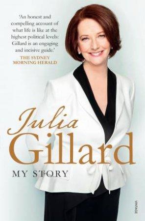 Julia Gillard: My Story by Julia Gillard